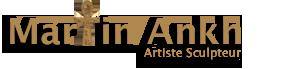 Martin Ankh Guyaux – Artiste sculpteur